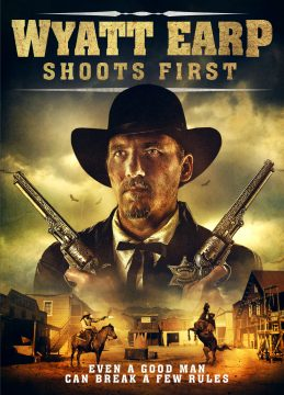 Wyatt Earp Shoots First