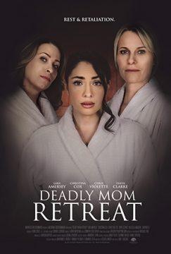 Deadly Mom Retreat