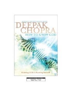 Deepak Chopra's How To Know God