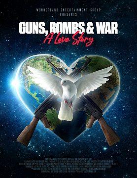 Guns, Bombs and War: A Love Story