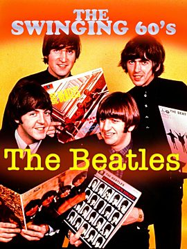 The Swinging 60's -The Beatles