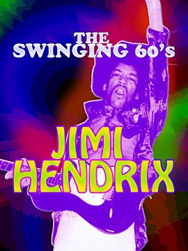 The Swinging 60's – Jimi Hendrix