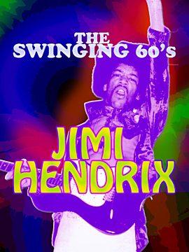 The Swinging 60's – Jimi Hendrix