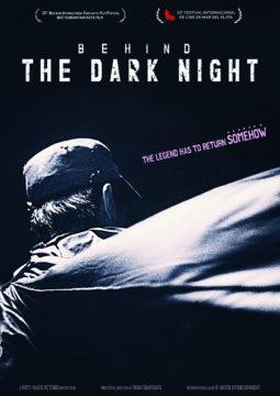 Behind The Dark Night