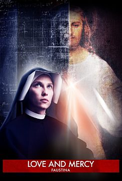 Love and Mercy: Faustina