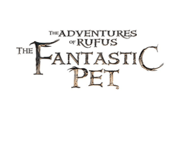 The Adventures of Rufus: the Fantastic Pet