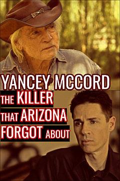Yancey McCord: The Killer That Arizona Forgot About