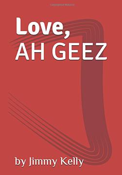 Love, AH GEEZ