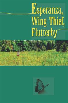 Esperanza, Wing Thief, Flutterby