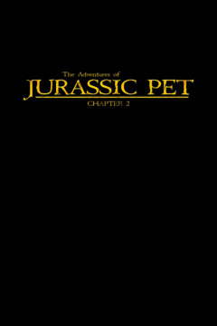 THE ADVENTURES OF JURASSIC PET - CHAPTER 2