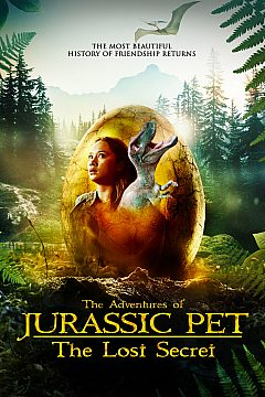 THE ADVENTURES OF JURASSIC PET - THE LOST SECRET