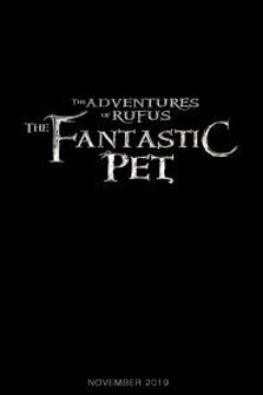 THE ADVENTURES OF RUFUS - THE FANTASTIC PET