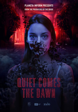QUIET COMES THE DAWN​