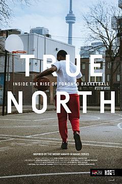 True North: Inside the Rise of Toronto Basketball