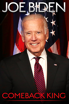 JOE BIDEN: COMEBACK KING