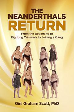 The Neanderthals Return