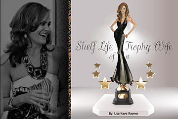Shelf Life of a Trophy Wife