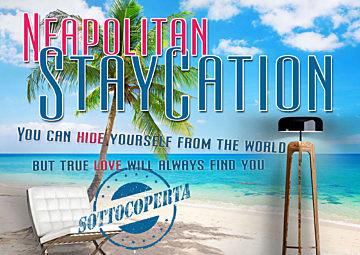 Neapolitan staycation
