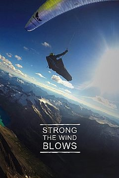 Strong The Wind Blows