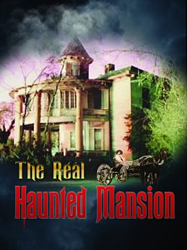 The Real Haunted Mansion