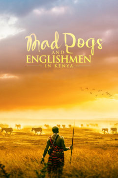 Mad Dogs and Englishmen in Kenya