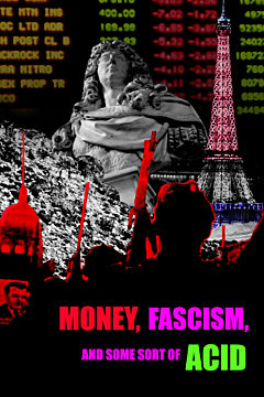 Money, Fascism, and Some Sort of Acid