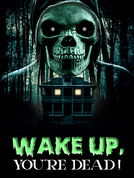 Wake Up, You're Dead!