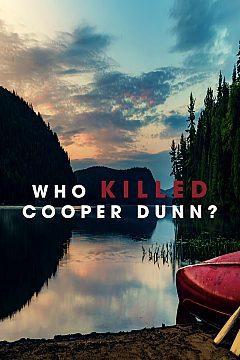 Who Killed Cooper Dunn?
