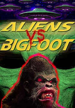 Aliens vs Bigfoot