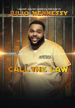 Liquor House Comedy presents Julio Hennessey: Call the Law