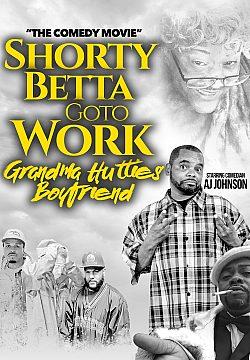 Shorty Betta Go 2 Work