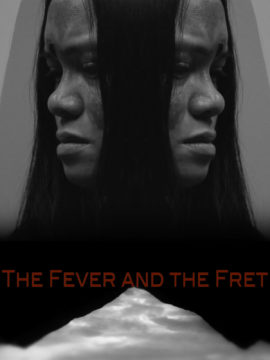 The Fever and the Fret