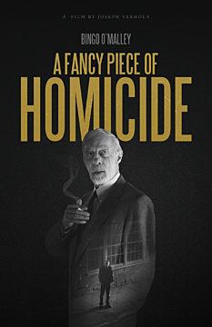 A Fancy Piece of Homicide