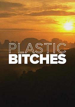 Plastic Bitches
