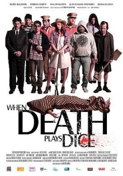WHEN DEATH PLAYS DICE