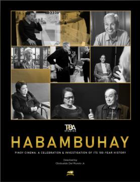 Habambuhay: Pinoy Cinema - A Celebration & Investigation of Its 100-year History