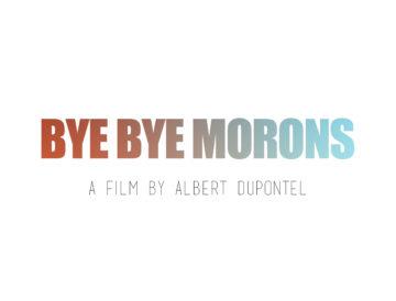 Bye Bye Morons
